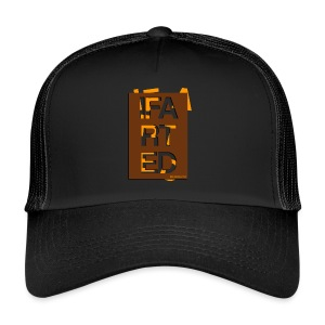 IFARTED and nobody knows - Trucker Cap