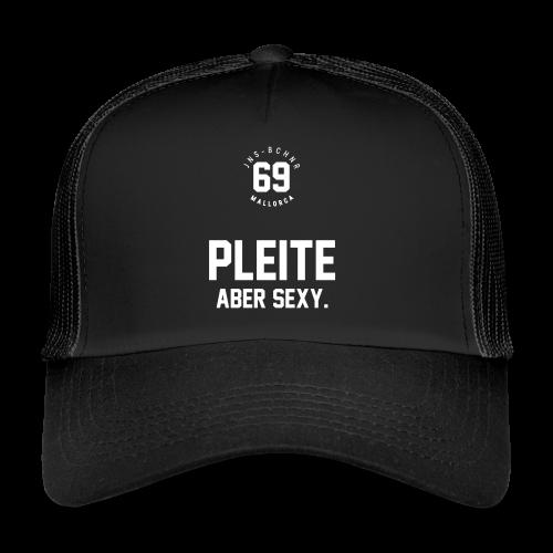 PLEITE ABER SEXY – JNSBCHNER - Trucker Cap