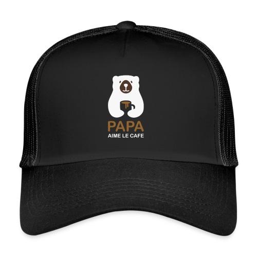 Papa aime le café noir - Trucker Cap
