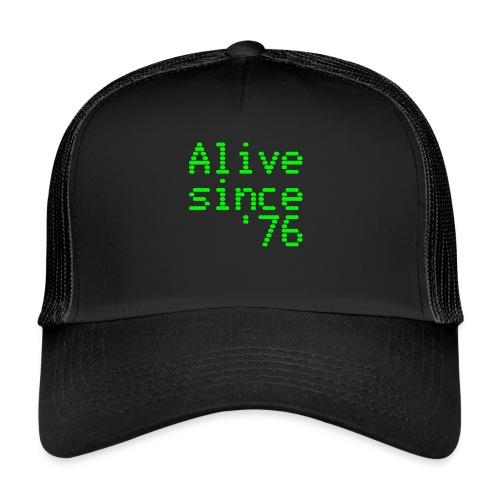 Alive since '76. 40th birthday shirt - Trucker Cap