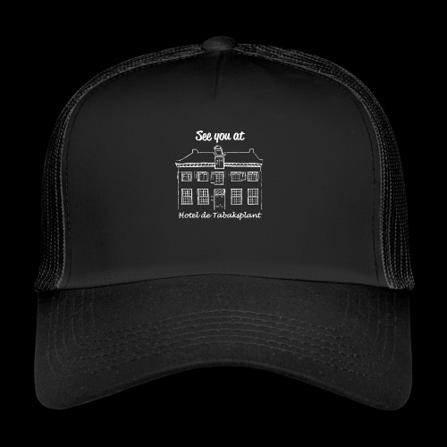 See you at Hotel de Tabaksplant WHITE - Trucker Cap