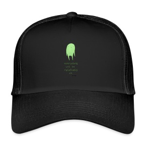 Everything will be relatively ok - Trucker Cap