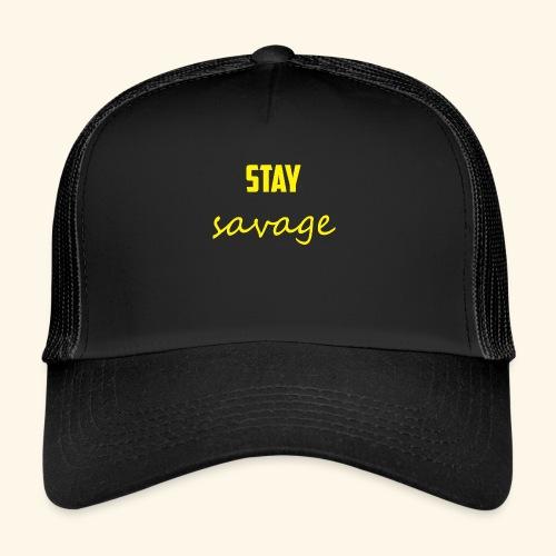 Stay Savage - Trucker Cap