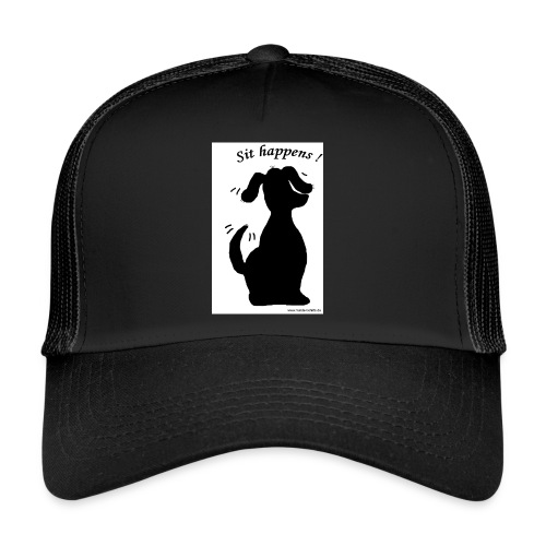 Sit happens - Trucker Cap