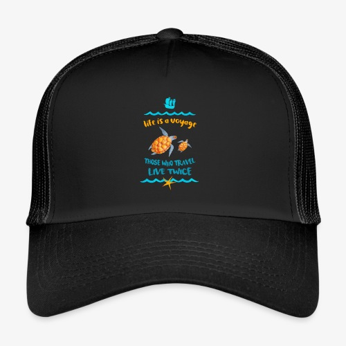 life is a travel - Trucker Cap