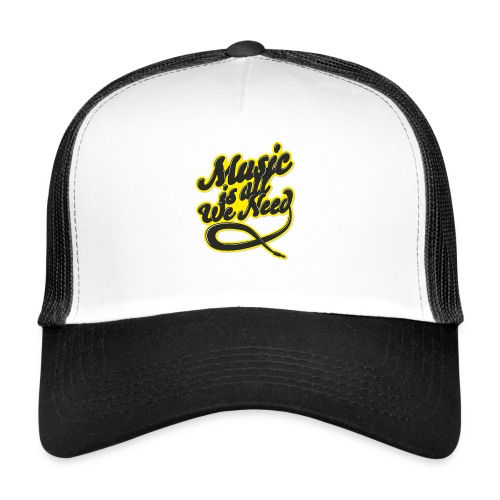 Music Is All We Need - Trucker Cap