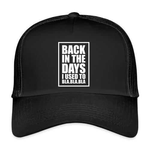 Back in the days...√ - Trucker Cap