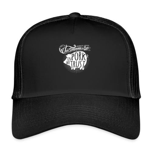 in pork we trust - Trucker Cap