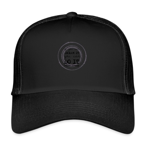 if-you-can-dream-it-you-can-do-it - Trucker Cap