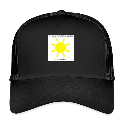Be the sunshine - Trucker Cap
