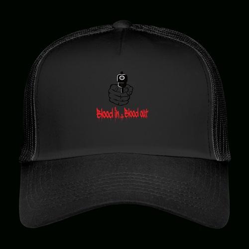 blood in blood out - Trucker Cap
