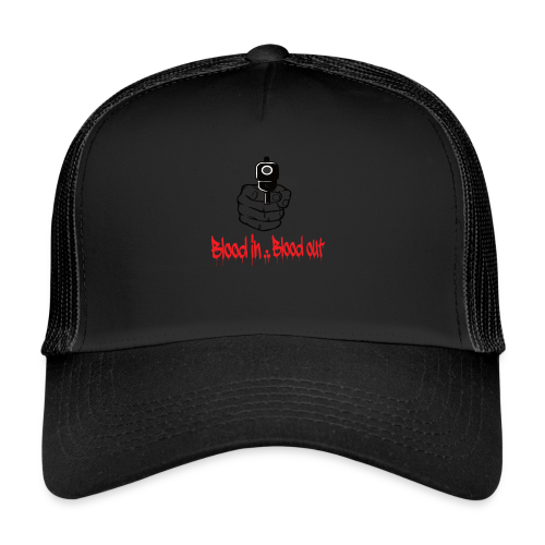 blood in blood out - Trucker Cap
