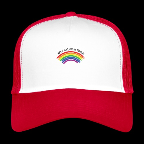 When it rains, look for rainbows! - Colorful Desig - Trucker Cap