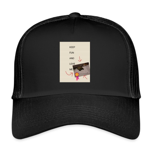 Keep fun and love me - Trucker Cap