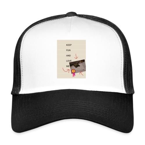 Keep fun and love me - Trucker Cap