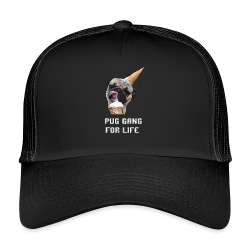 Pug Gang For Life. - Trucker Cap