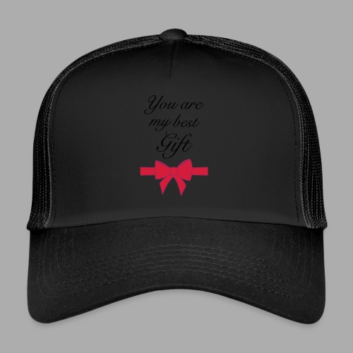 you are my best gift - Trucker Cap