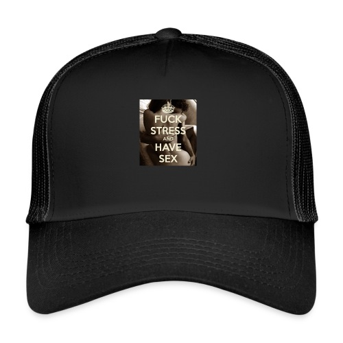 fuck-stress-and-have-sex - Trucker Cap