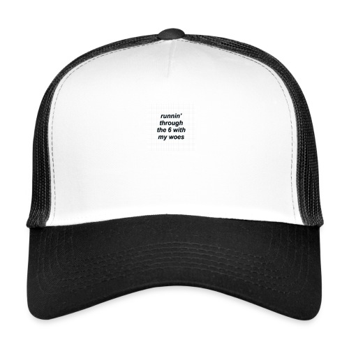 cap woes - Trucker Cap