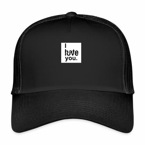 love hate - Trucker Cap