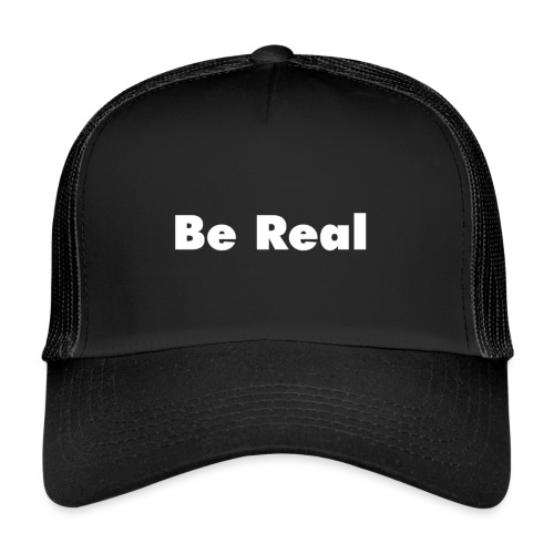Be Real knows - Trucker Cap