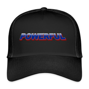 Powerful - Trucker Cap