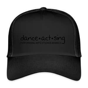 Dance!Act!Sing! - Trucker Cap