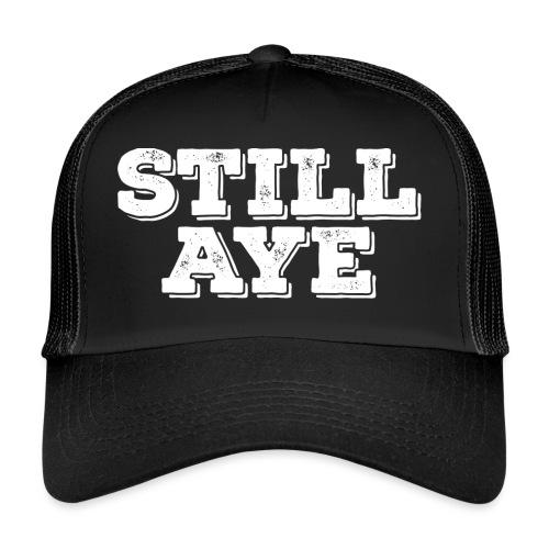 Still Aye - Trucker Cap