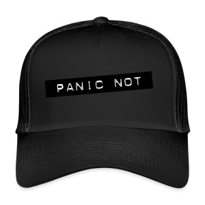 Panic Not - Trucker Cap