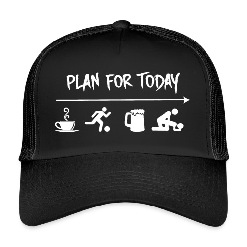 plan for today football - Trucker Cap