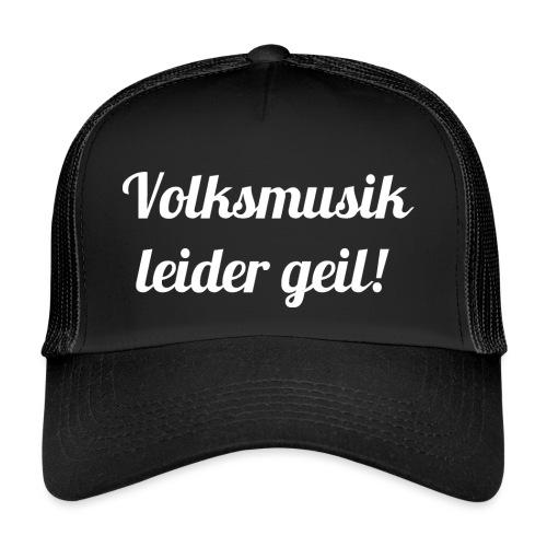 009 Volksmusik leider geil weiss - Trucker Cap