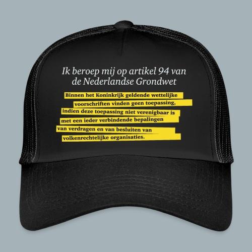 Nederlandse Grondwet T-Shirt - Artikel 94 - Trucker Cap