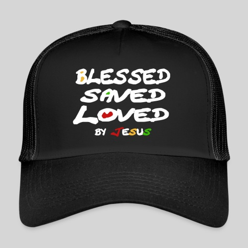Blessed Saved Loved by Jesus - Trucker Cap