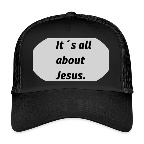 Its all about Jesus - Trucker Cap