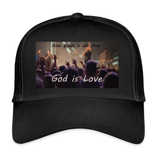 GOD is LOVE. - Trucker Cap