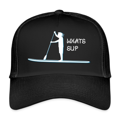 What's SUP - Trucker Cap
