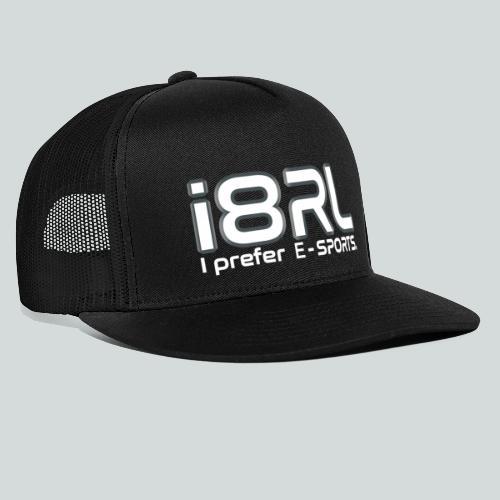 i8RL - I prefer e-sports - Trucker Cap
