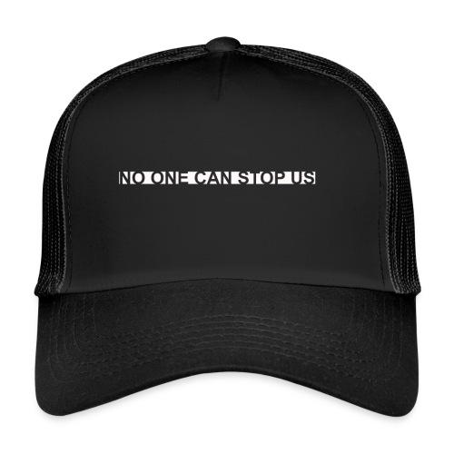 Modernes Tshirt NO ONE CAN STOP US - Trucker Cap