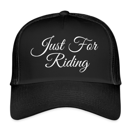 Just for riding - Trucker Cap