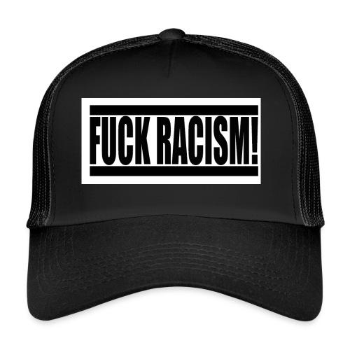 #FuckRacism - Trucker Cap