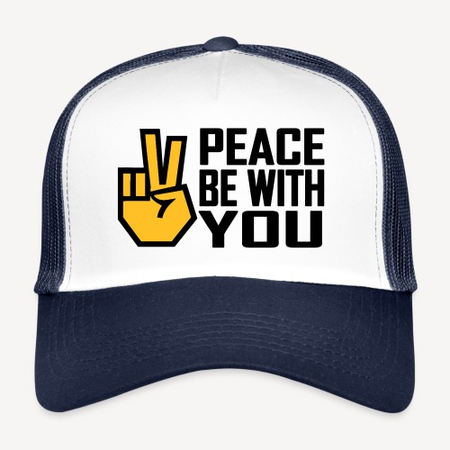 PEACE BE WITH YOU - Trucker Cap