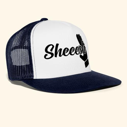 SHEEESH Yeah Cool Swag - Trucker Cap
