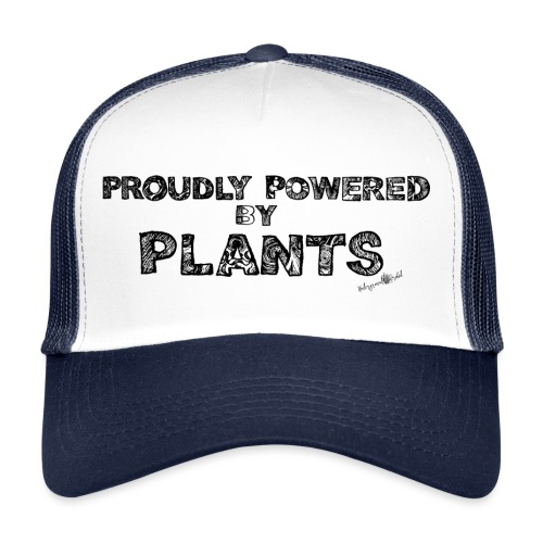 proudly powered by Plants - Trucker Cap