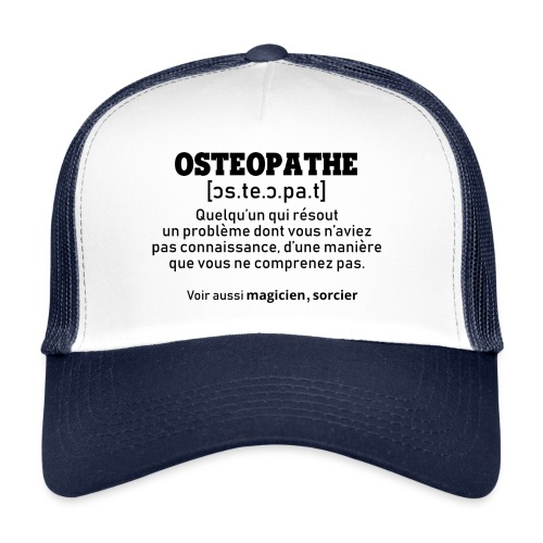 Définition OSTEOPATHE - Trucker Cap