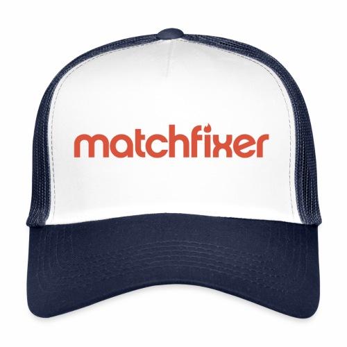 matchfixer - Trucker Cap