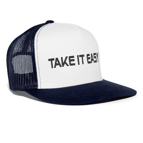 Take it easy - Trucker Cap