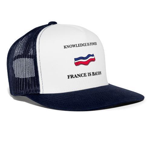 Knowledge is Power / France is Bacon - Trucker Cap