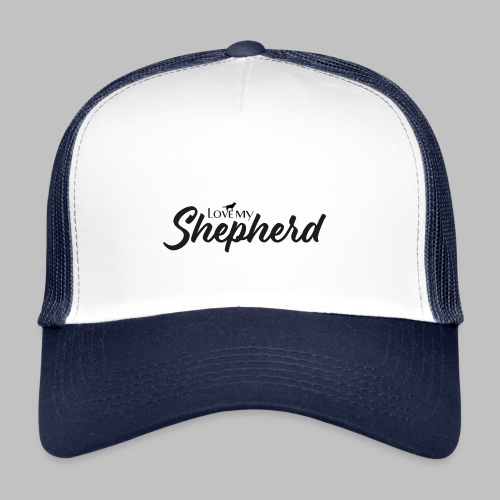 LOVE MY SHEPHERD - Black Edition - Dog Lover - Trucker Cap