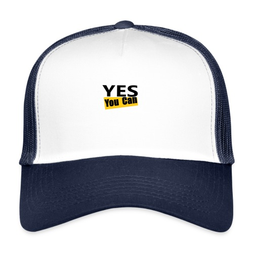 Yes you can - Trucker Cap