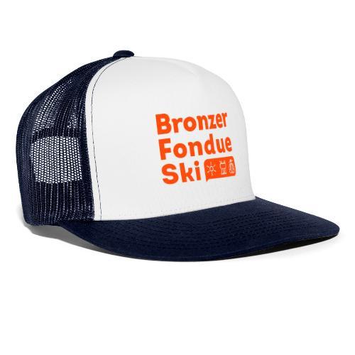 Bronzer, Fondue, Ski - Trucker Cap